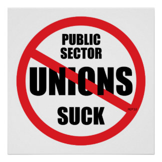 Public Sector Unions Suck Poster