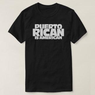 Puerto Rican is American T-Shirt