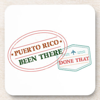 Puerto Rico Been There Done That Coaster