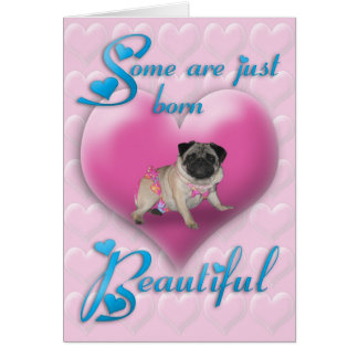 Pug Born Beautiful Birthday Card