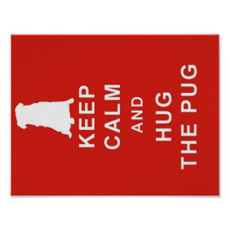 PUG KEEP CALM HUG THE PUG POSTER PICTURE BIRTHDAY