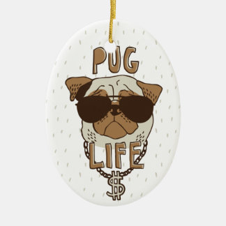 Pug Life Ceramic Ornament