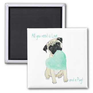Pug Magnet All you Need is Love & a Pug