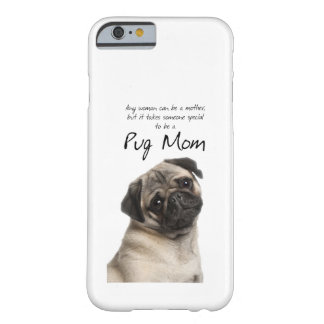 Pug Mom iPhone 6 case Barely There iPhone 6 Case
