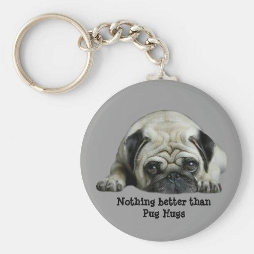 Pug Nothing Better Than Pug Hugs Keychain