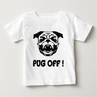 Pug Off Baby T-Shirt