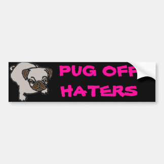 PUG OFF HATERS BUMPER STICKER