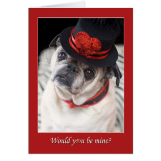 Pug Valentine Would You Be Mine Card