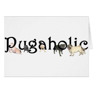Pugaholic Card