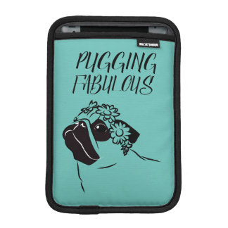 Pugging Fabulous iPad Mini Sleeve