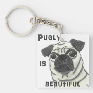 Pugly is Beautiful Keychain
