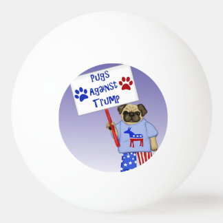 Pugs against Trump Ping Pong Ball