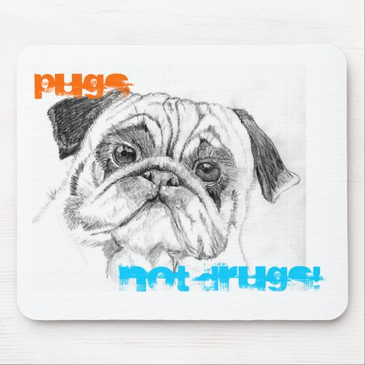 Pugs Not Drugs Mouse Pad