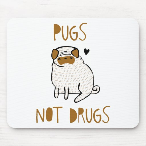 Pugs Not Drugs Mouse Pads