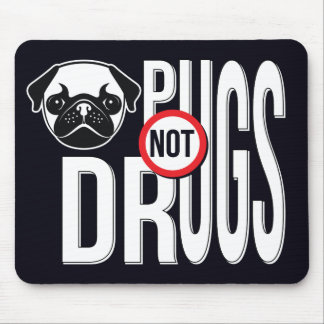 Pugs Not Drugs Typography Graphics Mousepad