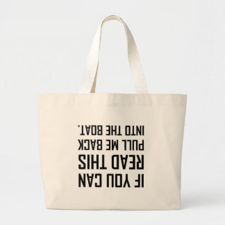 Pull Me Back Into The Boat Large Tote Bag