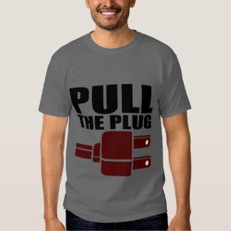Pull The Plug Shirts
