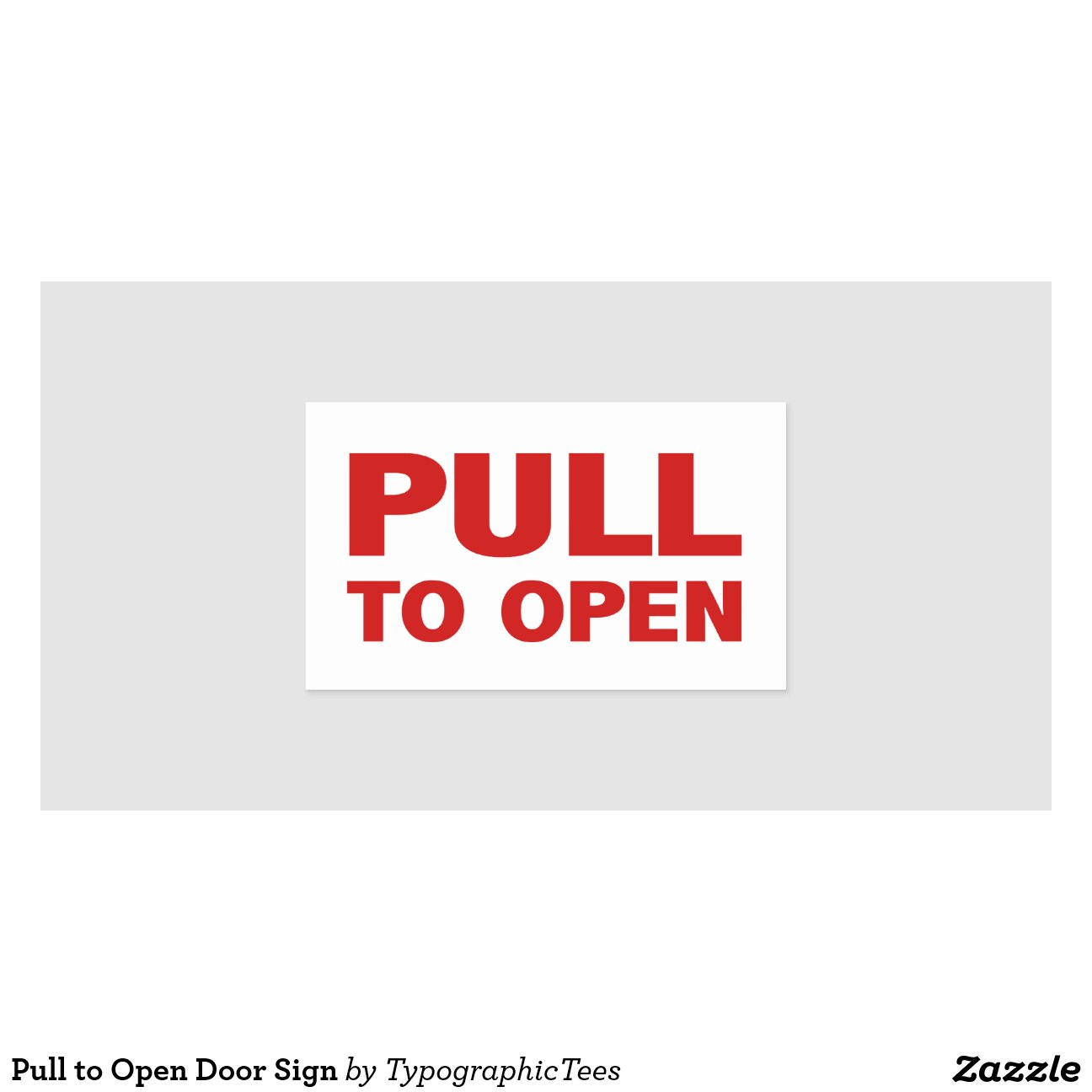 Pull to open door sign stickers zazzle for 1180 2 door pull