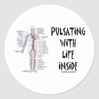 Pulsating With Life Inside (Circulatory System) Classic Round Sticker