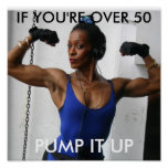 PUMP IT UP, IF YOU'RE OVER 50 POSTER