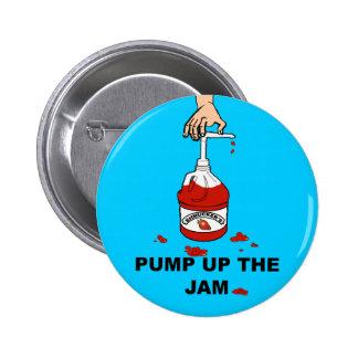 Pump Up The Jam Pinback Buttons