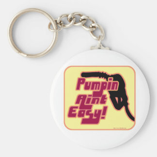 Pumpin Aint Easy Basic Round Button Key Ring