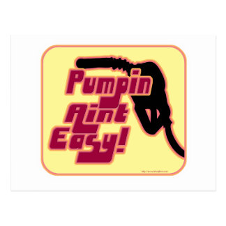Pumpin Aint Easy Postcard