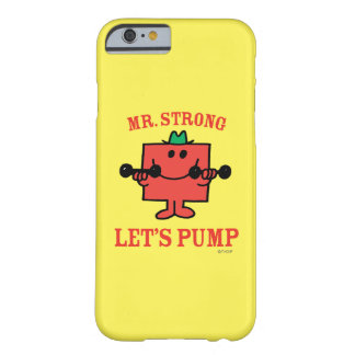 Pumping Iron With Mr. Strong Barely There iPhone 6 Case