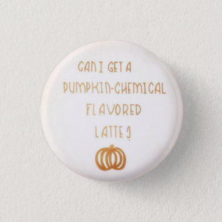 Pumpkin-Chemical Flavored 3 Cm Round Badge