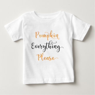 Pumpkin Everything Please Baby T-Shirt