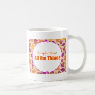 pumpkin spice all the things coffee mug