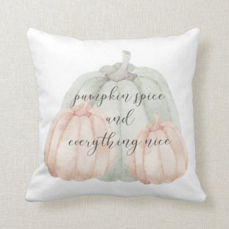 Pumpkin spice and everything nice cushion