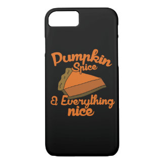 Pumpkin spice and everything nice for autumn iPhone 7 case