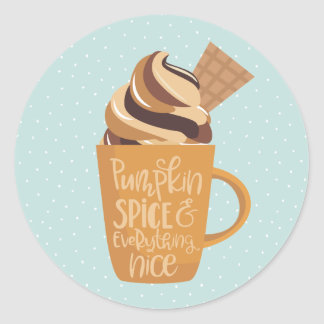 Pumpkin Spice and Everything Nice Latte Classic Round Sticker