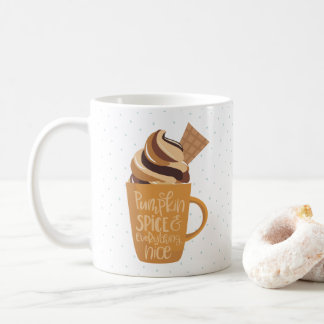 Pumpkin Spice and Everything Nice Latte Coffee Mug