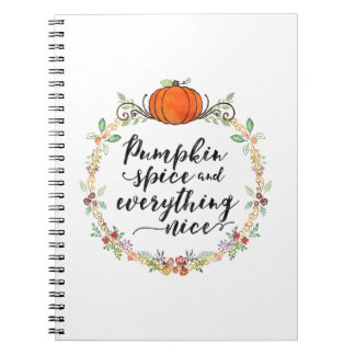 Pumpkin Spice and Everything Nice Note Book