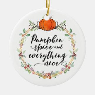 Pumpkin Spice and Everything Nice Round Ceramic Decoration