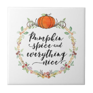 Pumpkin Spice and Everything Nice Small Square Tile