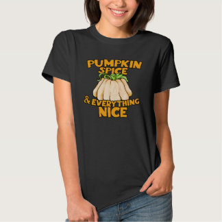 Pumpkin spice and everything nice t-shirts