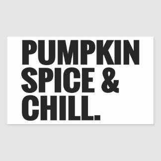 Pumpkin Spice & Chill 2 Rectangular Sticker