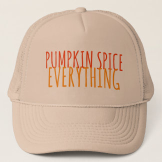 Pumpkin Spice Everything Trucker Hat