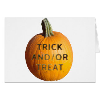 Pumpkin with Trick and/or Treat on it Greeting Card