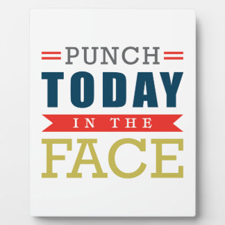 Punch Today in the Face Funny Typography Display Plaques