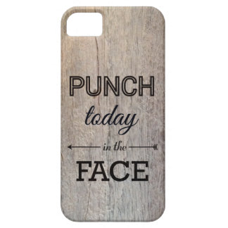 Punch Today in the Face Funny Wood Texture iPhone 5 Cases