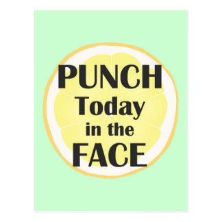 Punch Today in the Face Postcard Inspirational