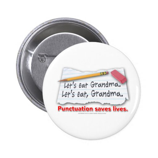 Punctuation Saves Lives Pinback Buttons