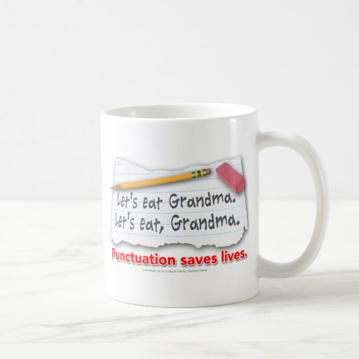 Punctuation Saves Lives Coffee Mugs
