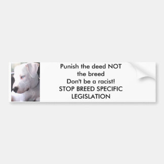 PUNISH THE DEED NOT THE BREED BUMPER STICKER