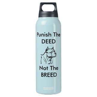 Punish the Deed , Not the Breed  -Water Bottle