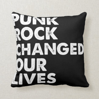 Punk Rock Changed Our Lives Cushion